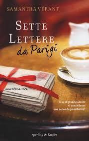 I miei magici mondi: Recensione: Sette lettere da Parigi di Samantha Vé...