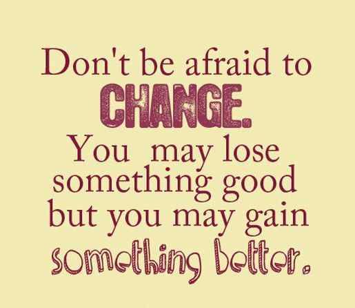 Change Is Positive Quotes: Positive Quotes Life Changes. QuotesGram