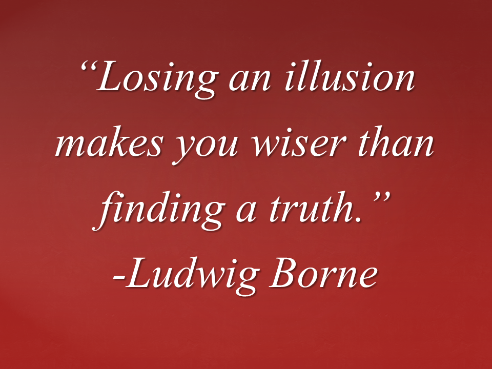 Illusion. IllusionsWise WordsPhilosophyInspirational QuotesWisdomLife ...