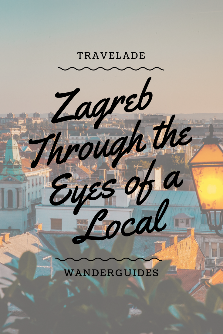 Zagreb Through The Eyes Of A Local City Of Zagreb Zagreb Croatia Travel