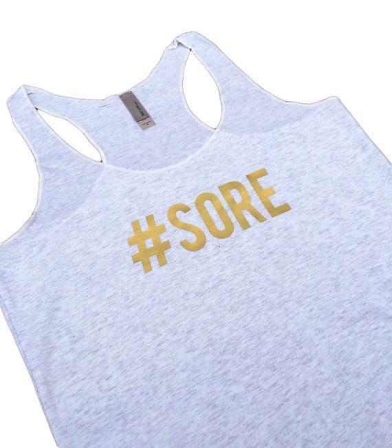 Sore womens funny sayings Workout Tank - #SORE Gold Metallic cross fit running yoga shirt women's on Etsy, $20.00