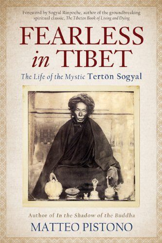0b89982ebb5f Fearless in Tibet: The Life of the Mystic Terton Sogyal: Amazon.co ...
