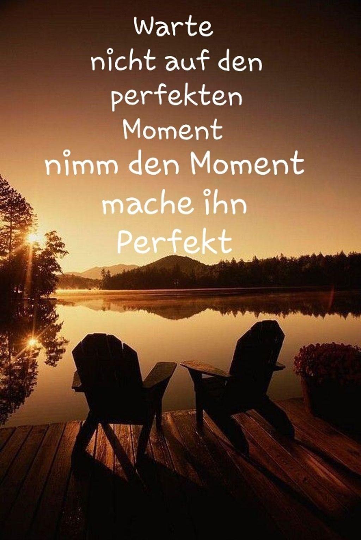 Perfekter Moment | Weisheiten sprüche, Sprüche zitate, Sprüche
