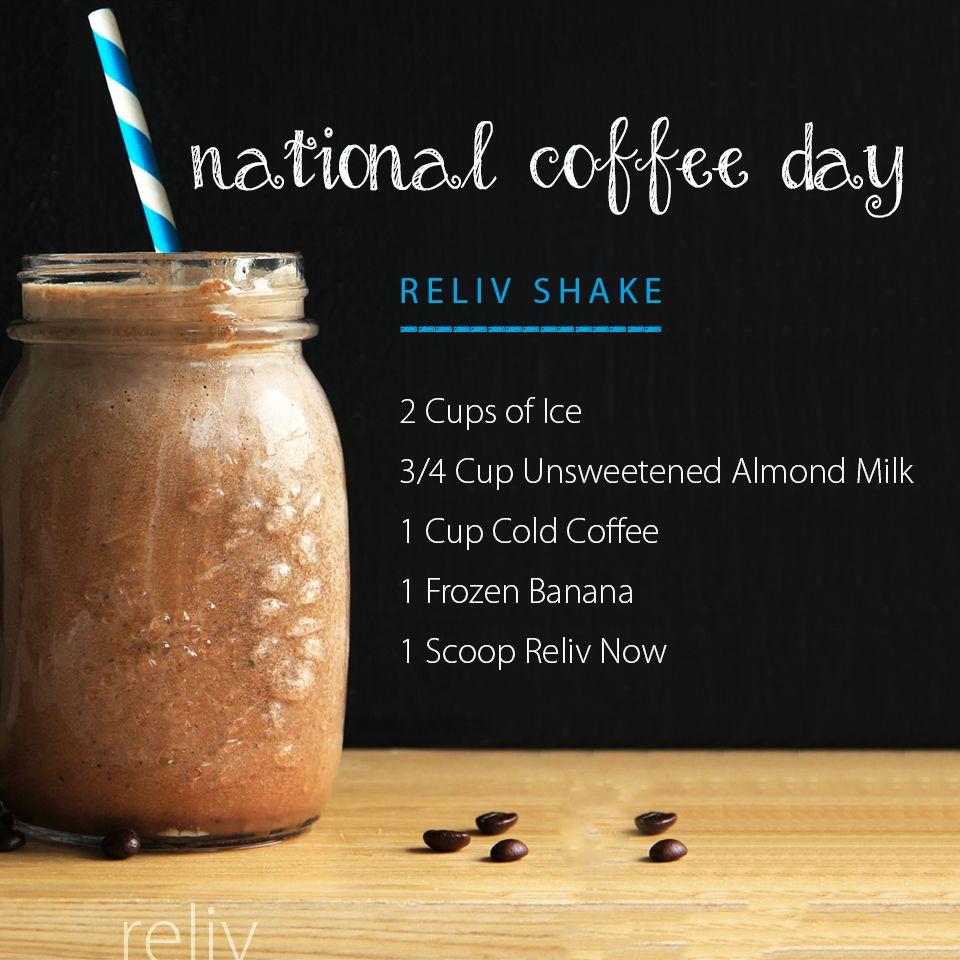 National Coffee Day Reliv Shake Recipe Shake recipes