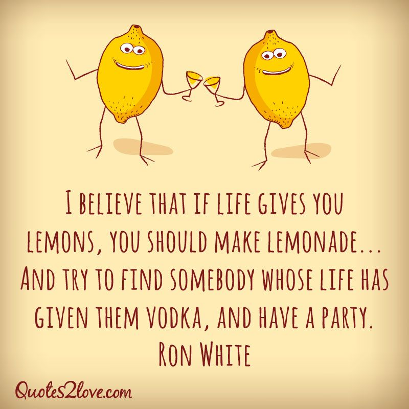 When Life Gives You Lemons Quotes if life gives you lemons, make lemonade. then find someone whose  When Life Gives You Lemons Quotes