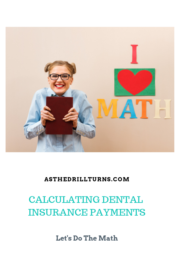 Calculating Dental Insurance Payments With Images Dental