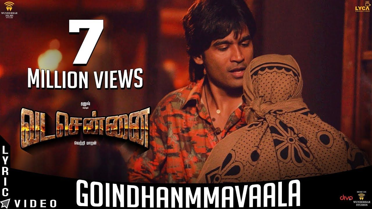 Goindhammavaala Song Lyrics Vadachennai Song Lyrics Songs