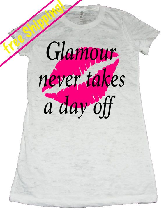 Glamour Never Takes A Day Off Burnout Women's Shirt - Lipstick Design Shirt - MakeUp Artist Shirt - Perfect Gift for Make Up Party For Her