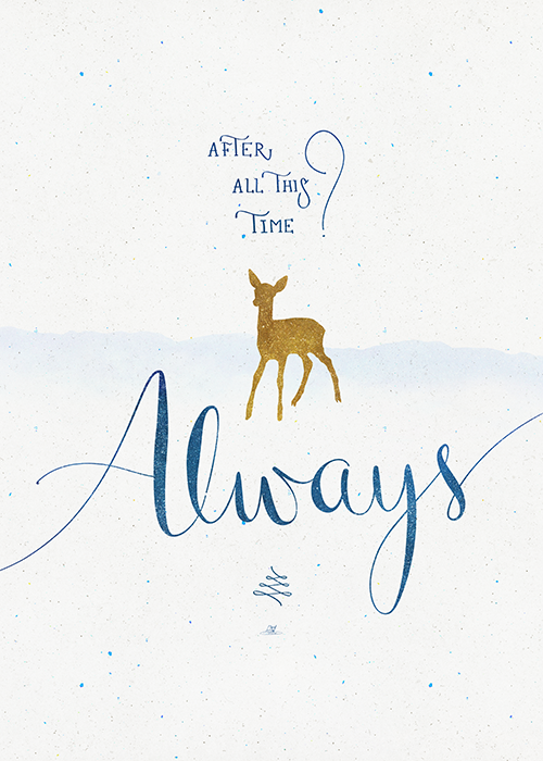 "sunsparkled:  Harry Potter Posters (x) - ""After all this time? Always""by Earthlightened (society6 shop . art prints/phone cases/mugs/pillows …)"