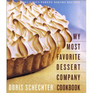 Delicious Pareve Baking Recipes My Most Favorite Dessert Company Cookbook By Doris Schechter