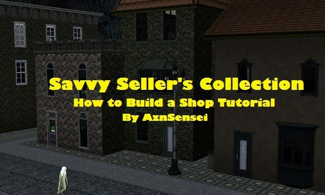 Aznsensei S Sims 3 Store Blog Savvy Seller S Collection Tutorial How To Build A Shop Tutorial Seller Sims