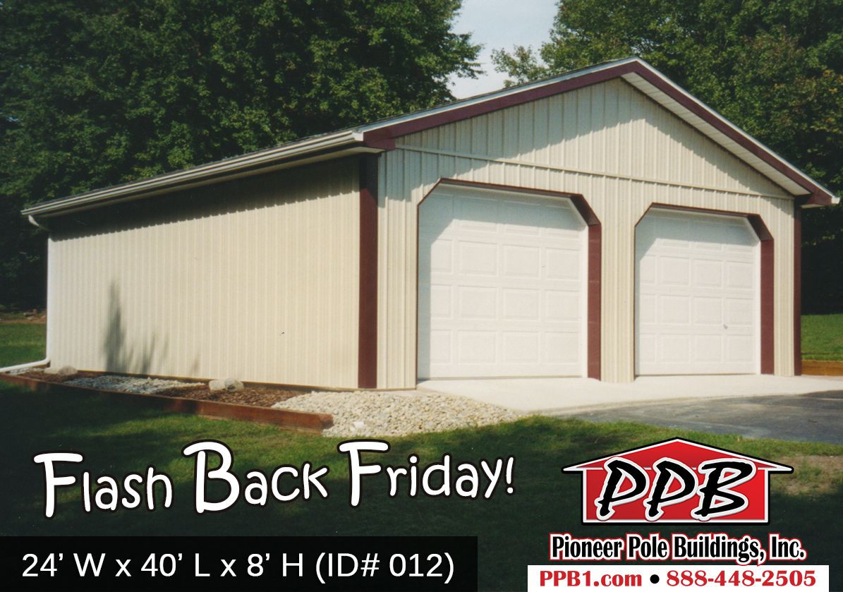 Flash Back Friday Building Dimensions 24 W X 40 L X 8 H 24 Standard Trusses 4 On Center 4 12 Pitch Colors Pole Buildings Siding Colors Pitch Colour