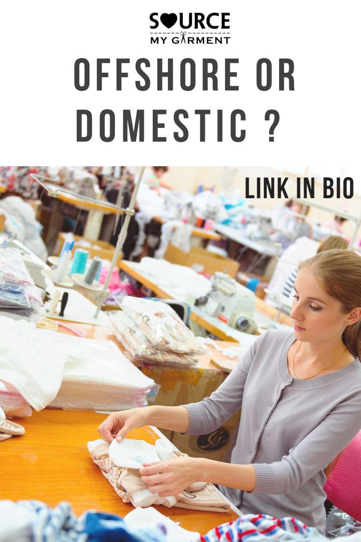 Offshore Or Domestic Manufacturing How To Choose Which Is Best For You Sustainable Fashion Product Development Process Tech Pack