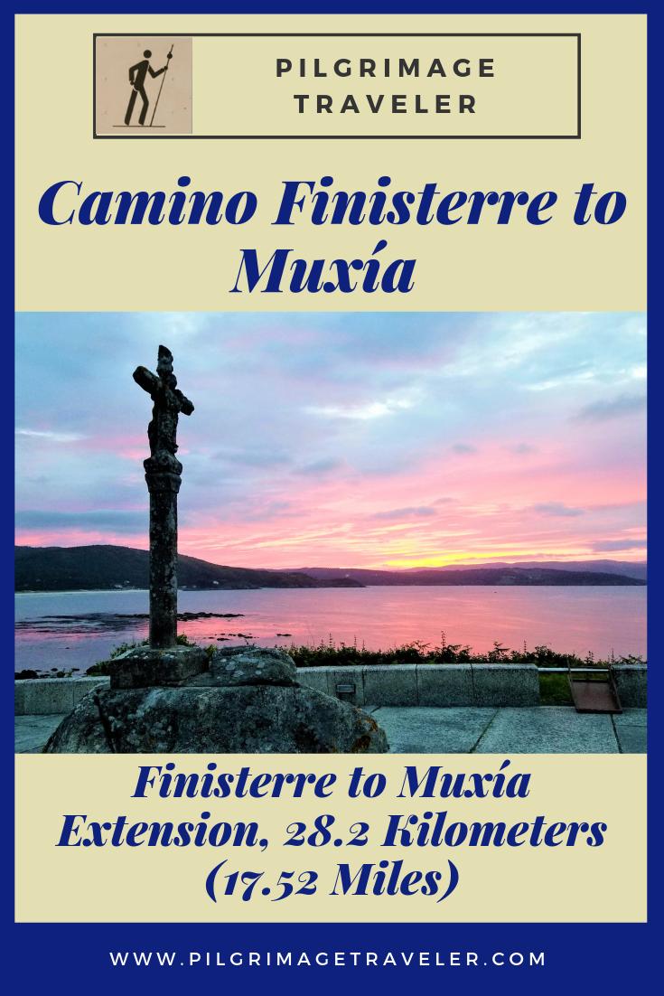The Camino Finisterre To Muxía Extension 28 2 Kilometers Camino De Santiago The Camino End Of The World