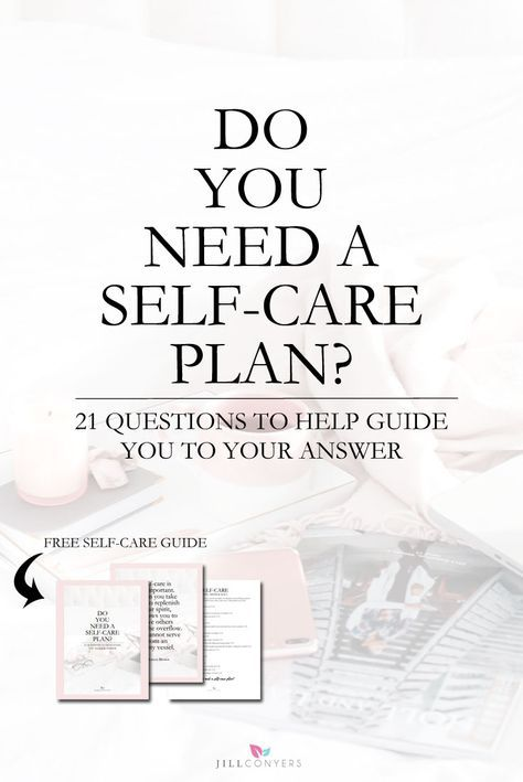 Do you need a self-care plan? Download the guide and use the - care plan