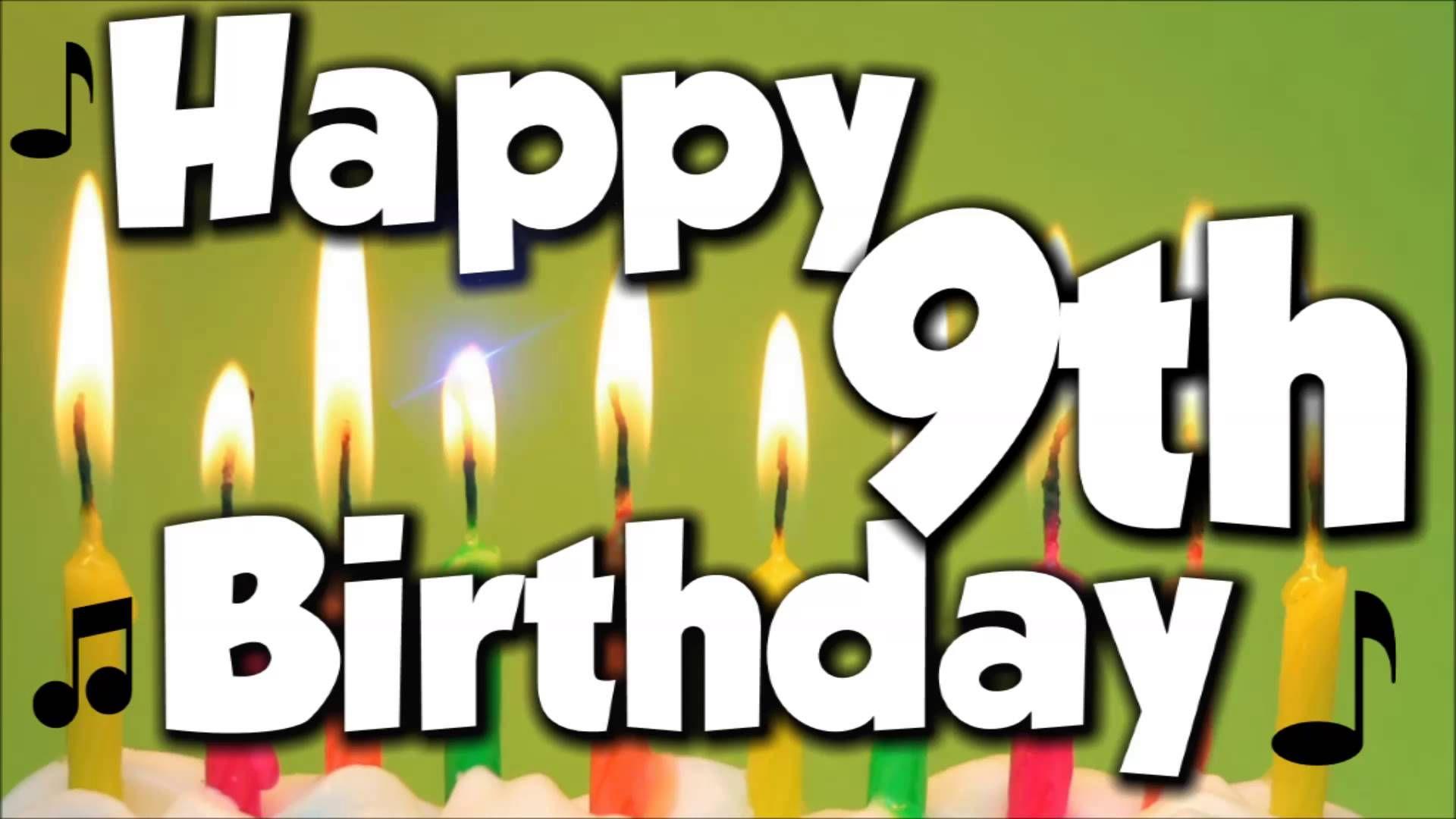 Happy 9th Birthday Happy Birthday To You Song Happy 25th Birthday Happy 10th Birthday Happy 28th Birthday