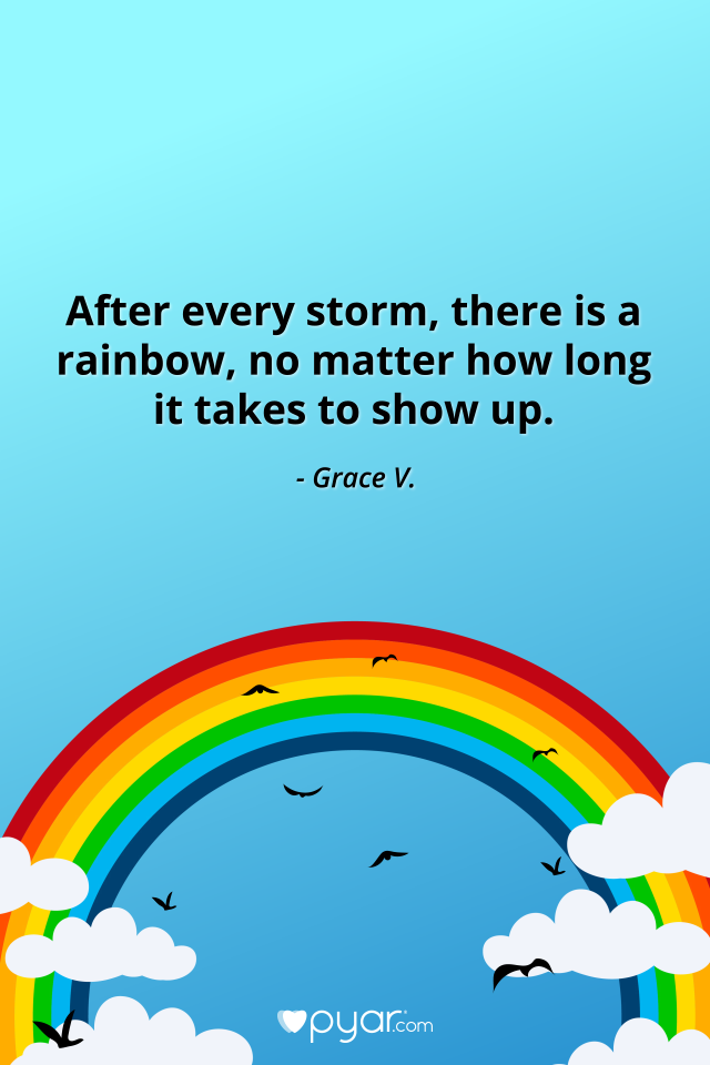 After Every Storm There Is A Rainbow Pyar Love Life Quotes Storm Quotes Rainbow Quote Life Quotes