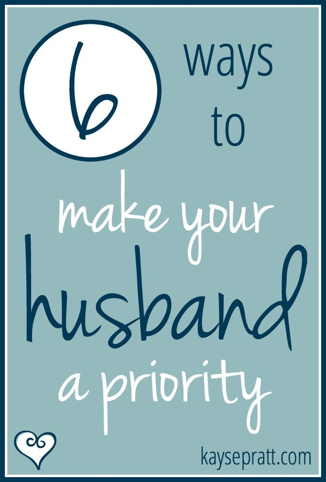 How To Get Your Husband To Make You A Priority