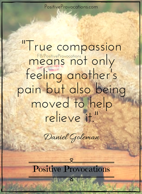 27 Soulful Quotes To Ignite Compassion From Within Positive Provocations Compassion Quotes Compassion Quotes Empathy Compassionate Quote