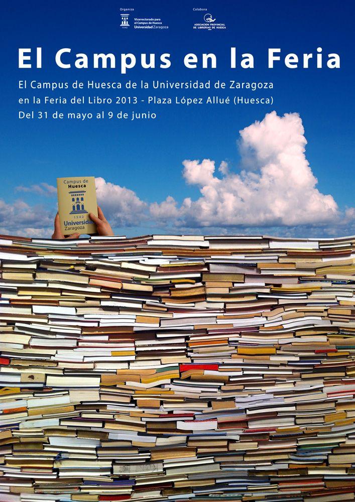 Cartel Para La Participación Del Campus De Huesca Universidad De Zaragoza En La Feria Del Libro De Huesca 2013 Del 30 De Mayo Al 9 De Junio Benchmark