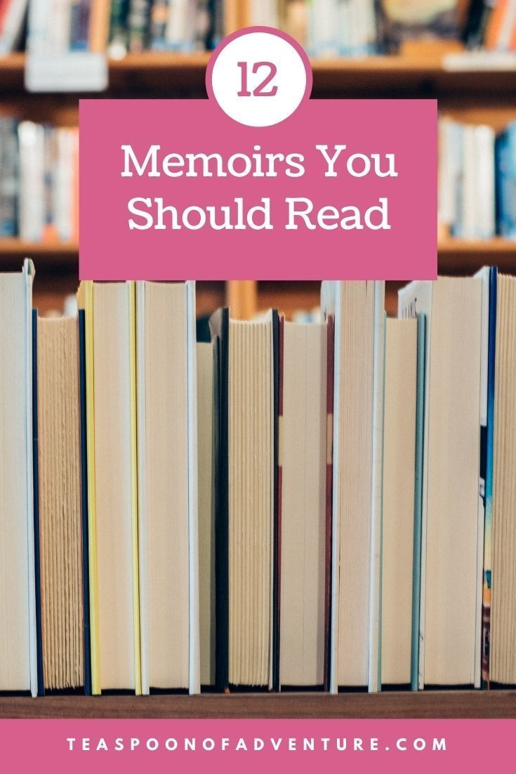 12 Memoirs You Should Read - Teaspoon of Adventure