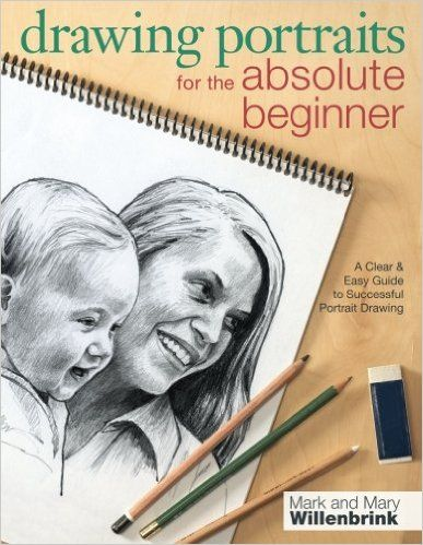 Drawing Portraits For The Absolute Beginner Pdf Drawing Drawings