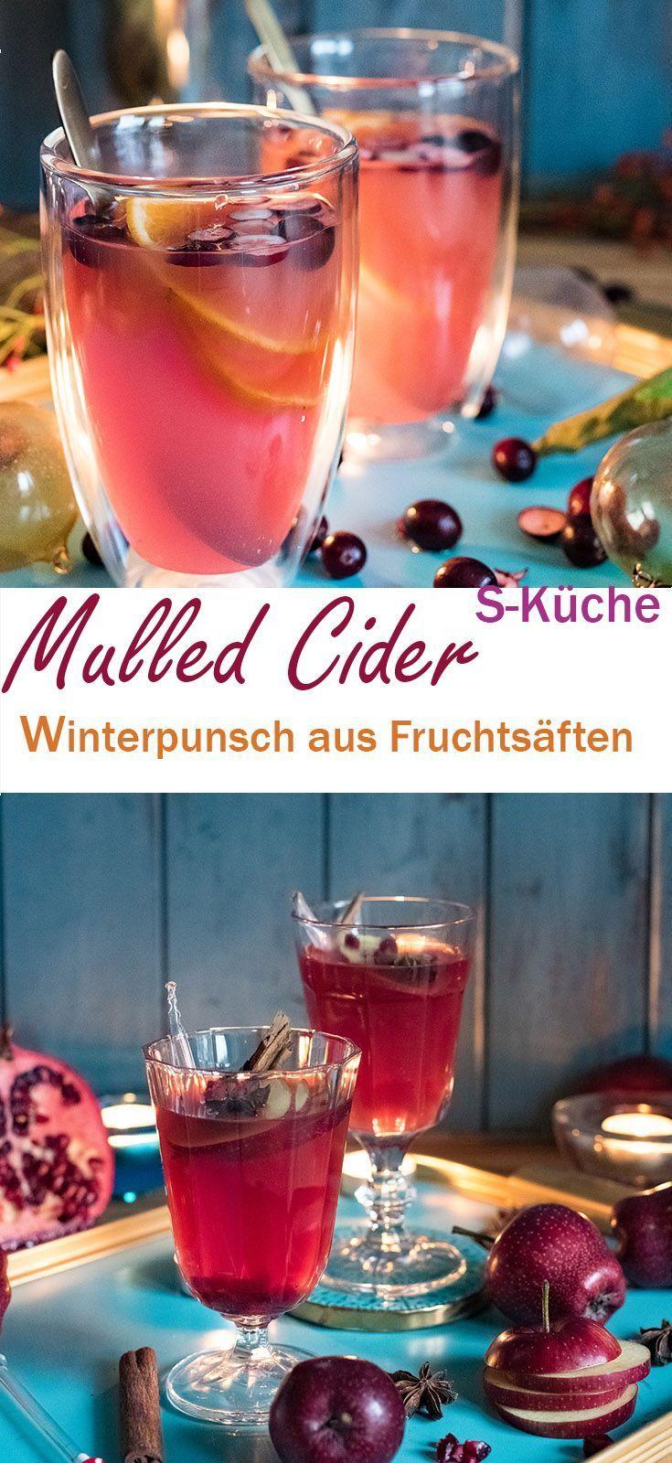 Blitzschneller Winterpunsch aus Fruchtsäften - Mulled Cider - s-Küche