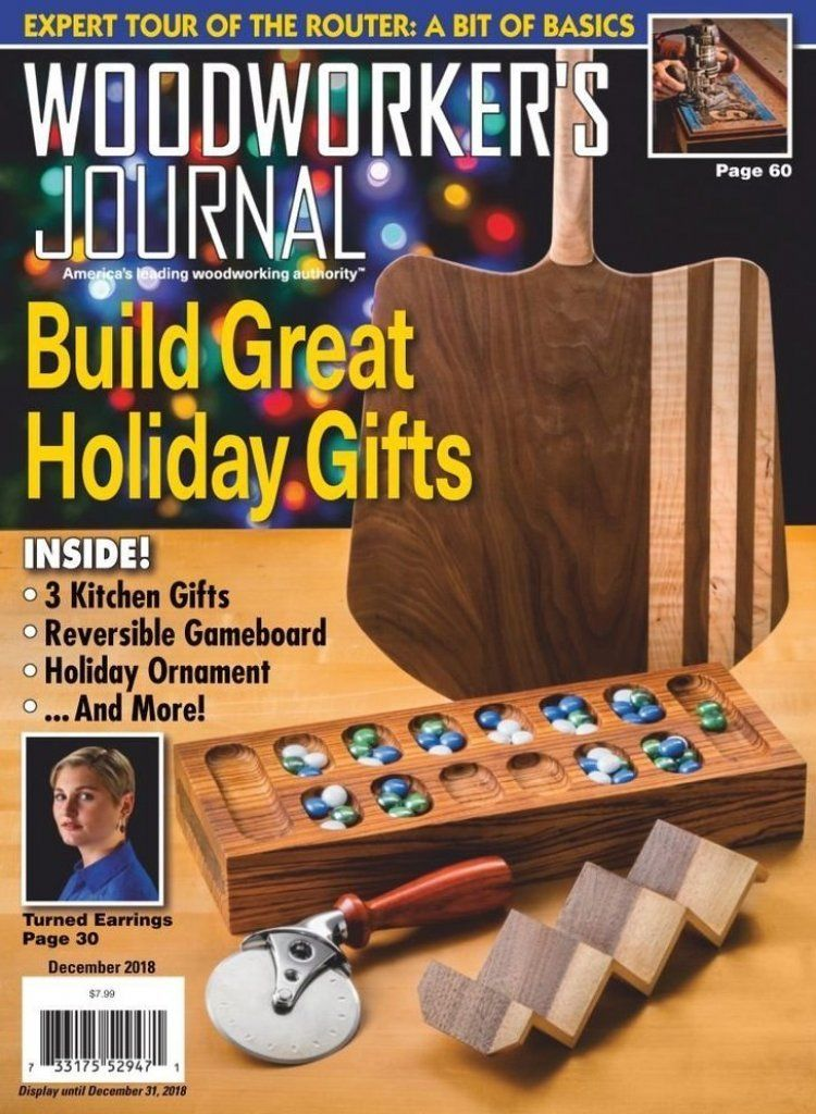 Woodworker S Journal Is The Magazine For People Who Love To Work With Wood Woodworkers Of Any Skil In 2020 Woodworking Plans Magazine Woodworking Woodworking Magazine