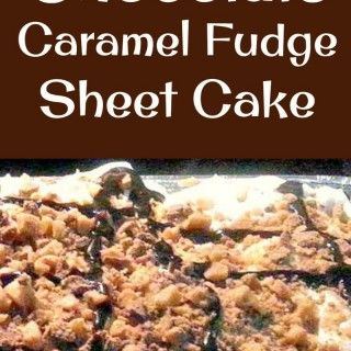 Chocolate Caramel Fudge Sheet Cake. It's a very easy cake, filled with delicious caramel, fudge, and sprinkled on top with toffee and chocolate bits. Great for parties and celebrations!