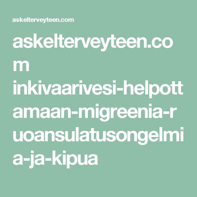 askelterveyteen.com inkivaarivesi-helpottamaan-migreenia-ruoansulatusongelmia-ja-kipua