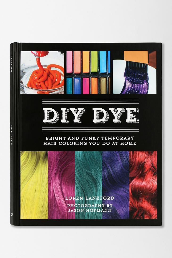 Diy Dye Bright And Funky Temporary Hair Coloring You Do At Home By Loren Lankford Temporary Hair Color Diy Hair Color Diy Hair Dye