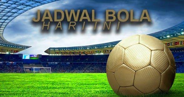 b018e46f3e Jadwal BOLA Live TV Malam Hari Ini di SCTV