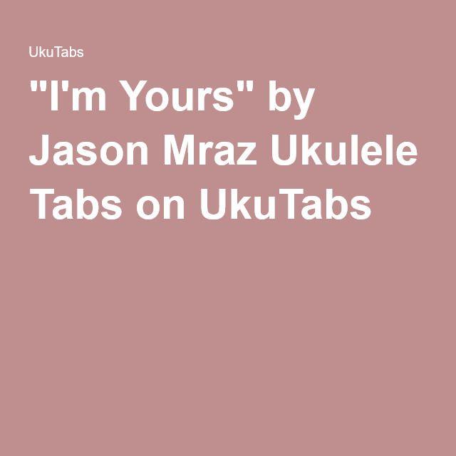 I39m Yours Jason Mraz Ukulele Tabs Chords T Ukulele