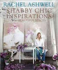 Rachel Ashwell Shabby Chic Inspirations and Beautiful Spaces | Rachel Ashwell