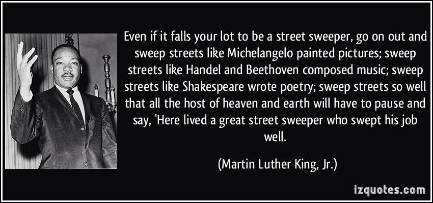 Street Sweeper Martin Luther King Quotes King Quotes