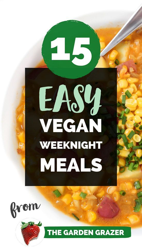 15 easy vegan weeknight meals plant based dinners and food dinners forumfinder Images