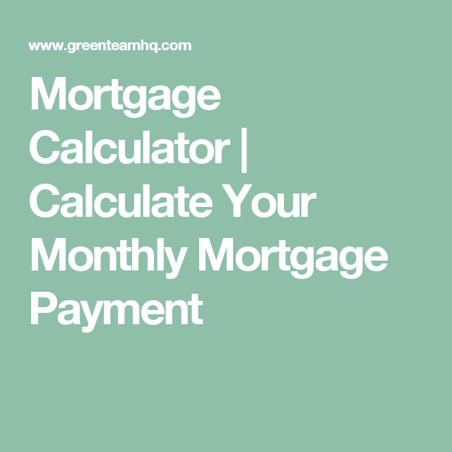 Mortgage Calculator  Calculate Your Monthly Mortgage Payment