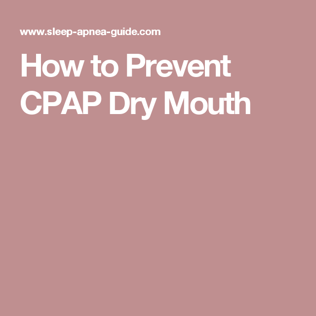 How To Prevent Cpap Dry Mouth Self Improvement Sleep