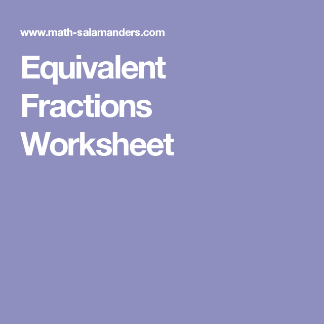Equivalent Fractions Worksheet | 4th Grade Math and Science ...