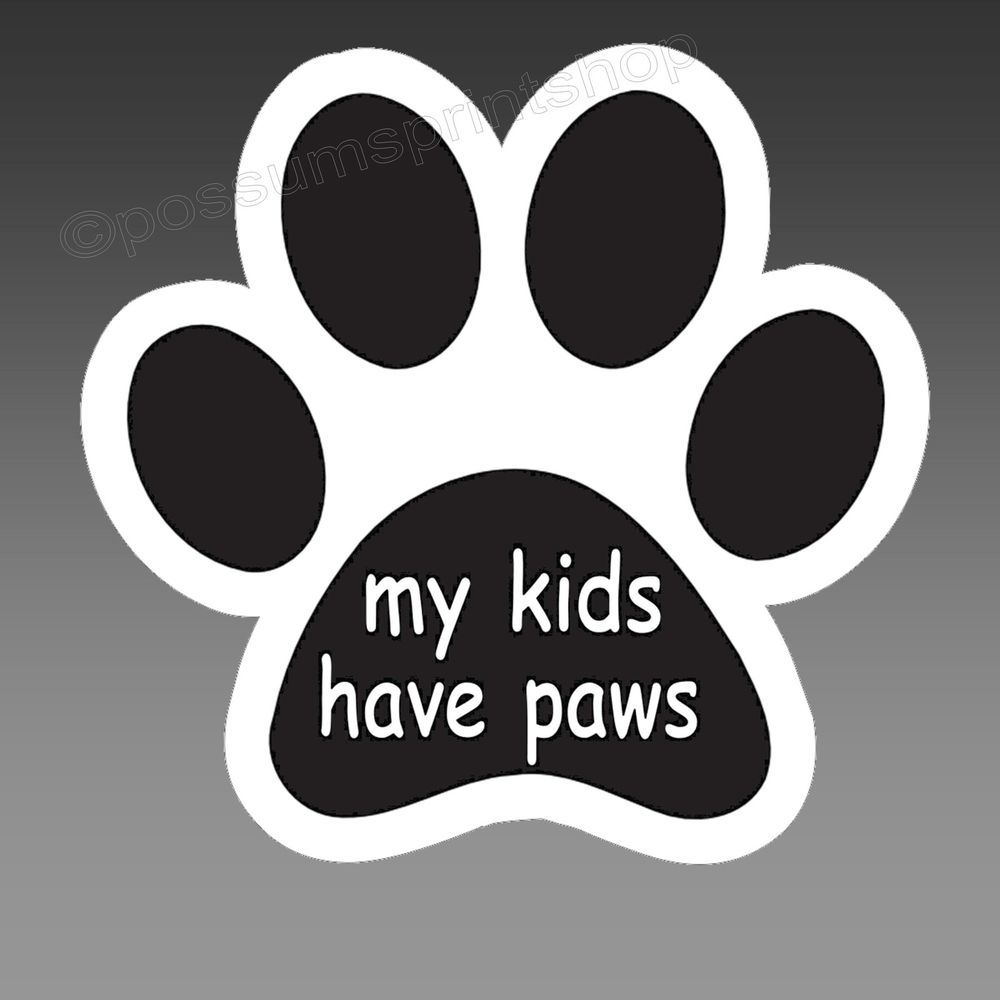 My Kids Have Paws Funny Vinyl Bumper Sticker For Pet Owners Dogs Cats 90 X 85mm Vinyl Bumper Stickers Funny Car Bumper Stickers Bumper Stickers [ 1000 x 1000 Pixel ]