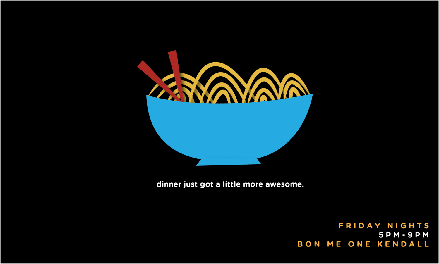 Bon Me - Noodle Stop. Friday nights only - 5pm-9pm