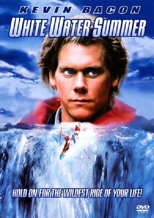 White Water Summer Famous movie quotes, Adventure movies