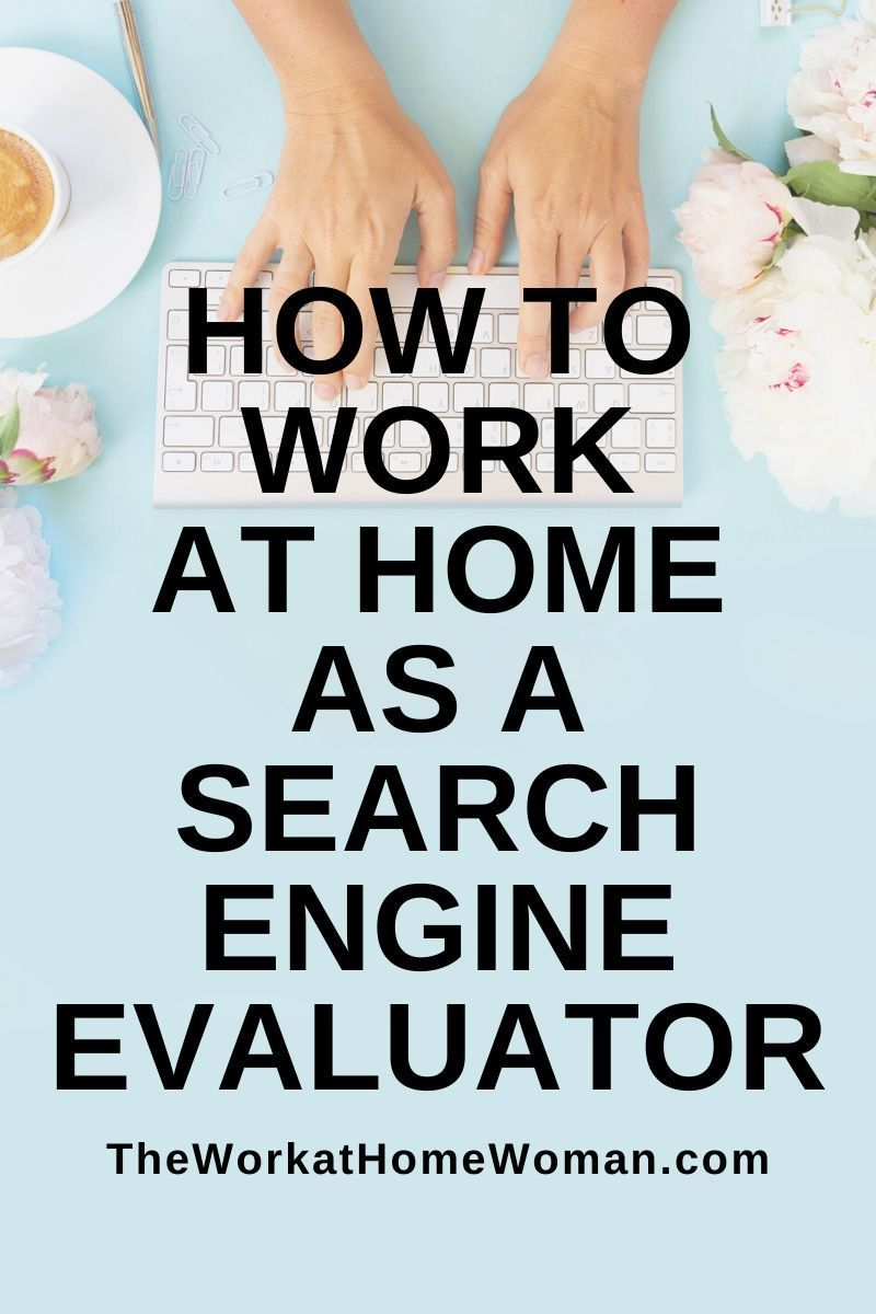 How to WorkFromHome as a Search Engine Evaluator in 2020