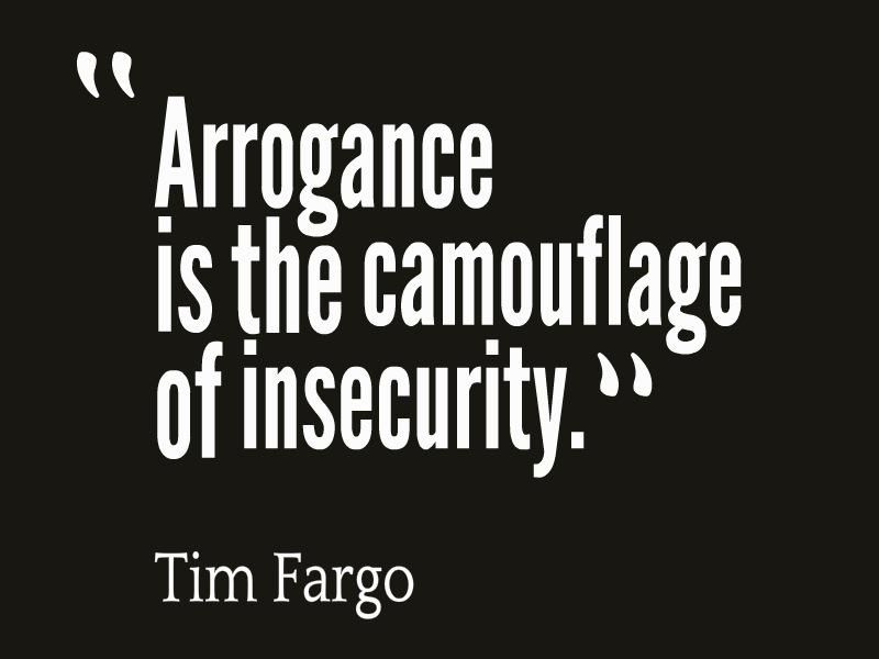 Arrogance People Quotes Truths Insecure People Quotes Arrogance Quotes