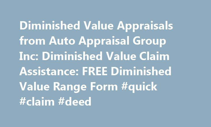 Diminished Value Appraisals from Auto Appraisal Group Inc - quick claim deed form
