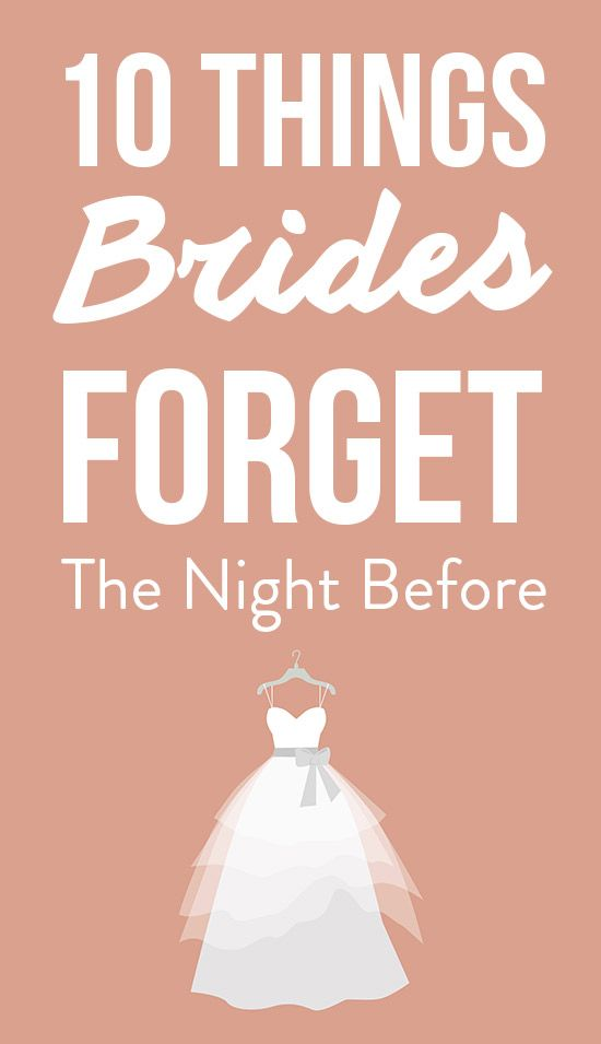 10 Things To Do The Night Before Your Wedding Find Out More At Shefinds