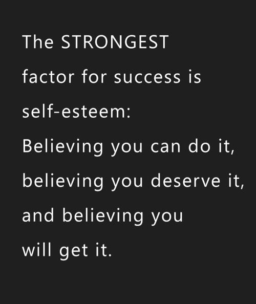 Selfesteem Thestrongestfactorforsuccess Quotes From The Heart