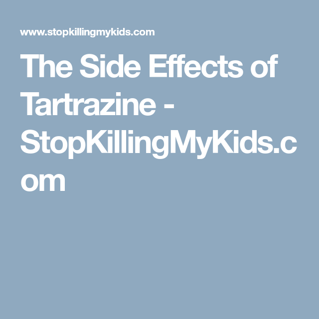 The Side Effects of Tartrazine - StopKillingMyKids.com | Healthy ...
