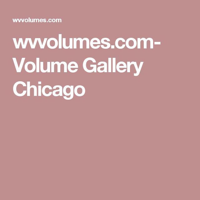 wvvolumes.com- Volume Gallery Chicago   Chicago travel ...