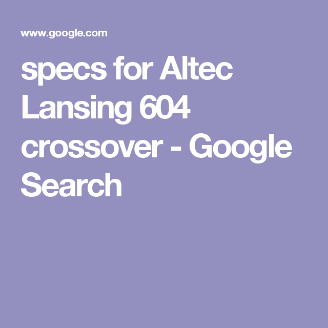 specs for Altec Lansing 604 crossover - Google Search